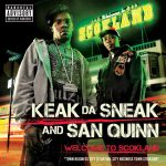 Keak Da Sneak & San Quinn – 2008 – Welcome To Scokland