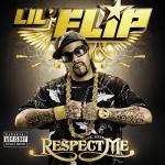 Lil Flip – 2009 – Respect Me