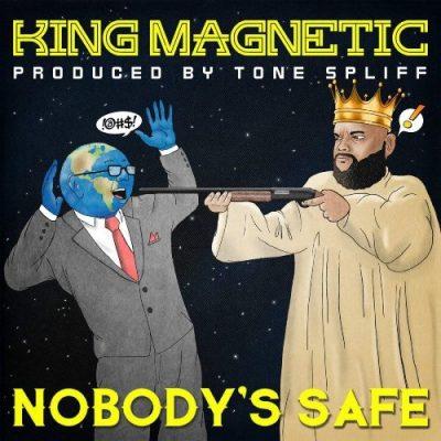 King Magnetic & Tone Spliff - 2020 - Nobody's Safe