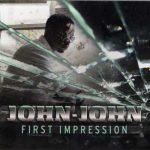 John-John – 2011 – First Impression