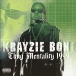 Krayzie Bone – 1999 – Thug Mentality 1999