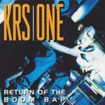 KRS-One – 1993 – Return of the Boom Bap