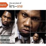 KRS-One – 2010 – Playlist: The Very Best Of KRS-One