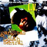 L.V. – 1998 – The Gangstas In South Central
