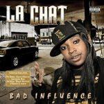 La Chat – 2006 – Bad Influence