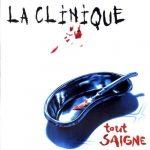 La Clinique – 2000 – Tout Saigne