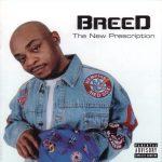 MC Breed – 2004 – The New Prescription