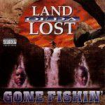 Land Of Da Lost – 1998 – Gone Fishin'