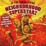 JT The Bigga Figga – 2005 – Neighborhood Superstarz