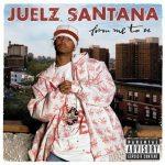 Juelz Santana – 2003 – From Me To U