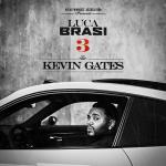 Kevin Gates – 2018 – Luca Brasi 3