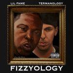 Lil Fame & Termanology – 2012 – Fizzyology