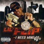 Lil Flip – 2007 – I Need Mine (2 CD)