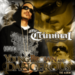 Mr. Criminal – 2012 – Young Brown And Dangerous: The Album