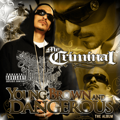 Mr. Criminal - 2012 - Young Brown And Dangerous: The Album