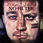Lil Wyte & Jelly Roll – 2013 – No Filter