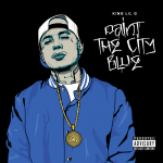 King Lil G – 2018 – Paint The City Blue