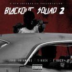 Lord Infamous – T-Rock – C-Rock – 2019 – Blackout Squad 2