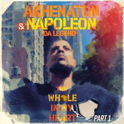 Napoleon Da Legend & Akhenaton - 2021 - The Whole In My Heart, Pt. 1