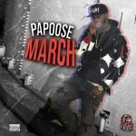 Papoose – 2021 – March