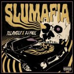 Yelawolf & DJ Paul – 2021 – Slumafia