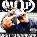 M.O.P. – 2006 – Ghetto Warfare