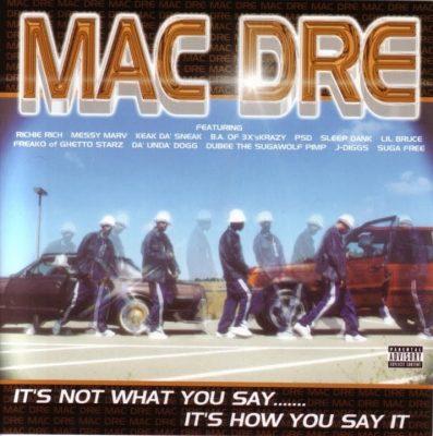 Mac Dre - 2001 - It's Not What You Say....... It's How You Say It