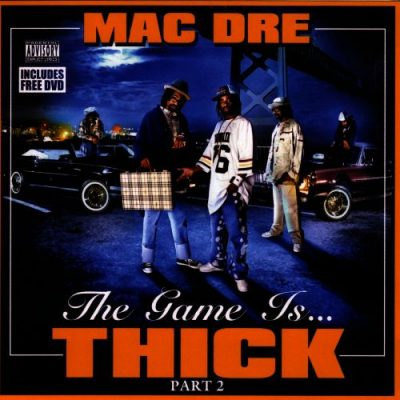 Mac Dre - 2004 - The Game Is... Thick, Part 2