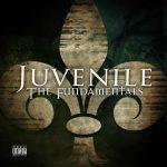 Juvenile – 2014 – The Fundamentals