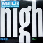 Madlib – 2010 – Medicine Show No. 7 – High Jazz