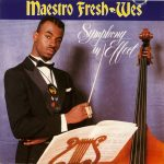 Maestro Fresh-Wes – 1989 – Symphony In Effect