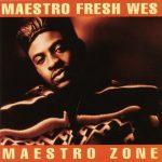 Maestro Fresh-Wes – 1992 – Maestro Zone