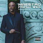 Maestro Fresh-Wes – 2019 – Champagne Campaign