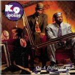 K-9 Posse – 1991 – On A Different Tip