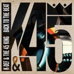 K-Def & The 45 King – 2014 – Back To The Beat