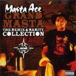 Masta Ace – 2006 – Grand Masta (The Remix & Rarity Collection)