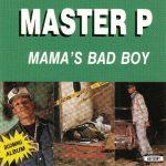 Master P – 1992 – Mama's Bad Boy