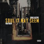 Mayhem (of EMS) & Soulslicers – 2020 – Soul It May Seem