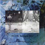 MC Buzz B – 1991 – Words Escape Me!