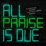K.A.A.N. – 2020 – All Praise Is Due