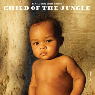 MED & Guilty Simpson - 2019 - Child Of The Jungle