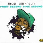 Micall Parknsun – 2009 – First Second Time Around