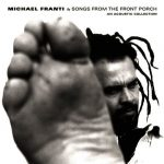 Michael Franti – 2002 – Songs From The Front Porch – An Acoustic Collection