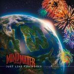 Mind Over Matter – 2011 – Just Like Fireworks