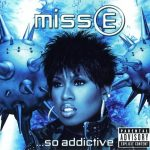 Missy Elliott – 2001 – Miss E …So Addictive