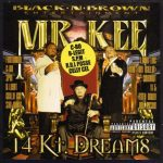 Mr. Kee – 2000 – 14 Karat Dreams