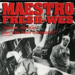 Maestro Fresh-Wes – 1994 – Naaah, Dis Kid Can't Be From Canada?!!