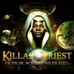 Killah Priest – 2013 – The Psychic World of Walter Reed (2 CD)