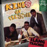 Kings Of Pressure – 1989 – Slang Teacher