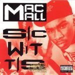 Mac Mall – 1994 – Sic Wit Tis (CD Single)